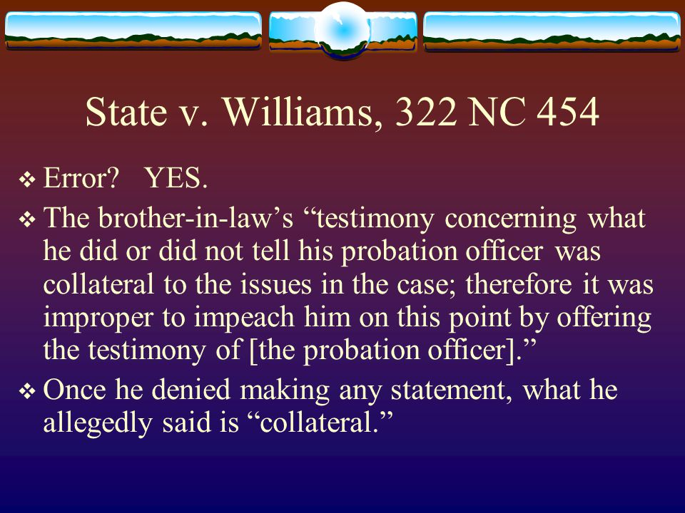 State v. Williams, 322 NC 454  Error. YES.