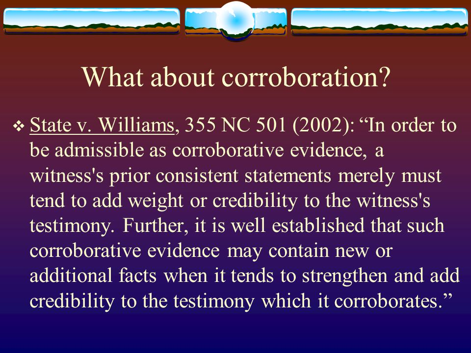 What about corroboration.  State v.