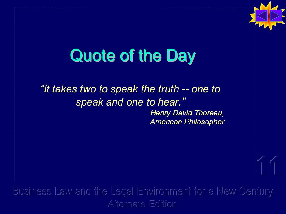 Quote of the Day It takes two to speak the truth -- one to speak and one to hear. Henry David Thoreau, American Philosopher