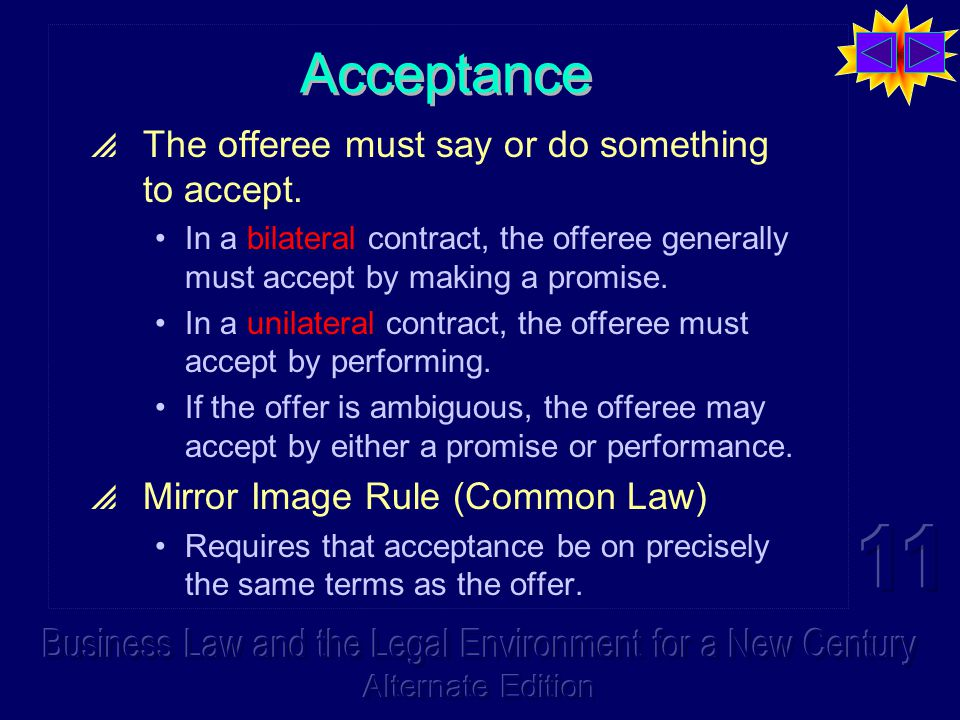 Acceptance  The offeree must say or do something to accept.