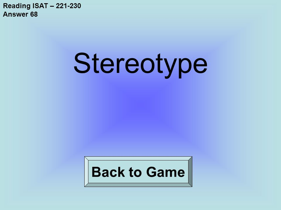 Reading ISAT – 221-230 Answer 68 Back to Game Stereotype