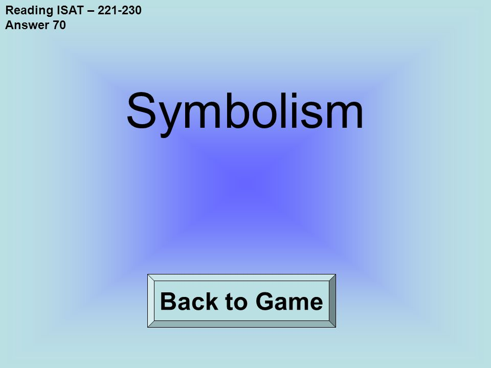 Reading ISAT – 221-230 Answer 70 Back to Game Symbolism