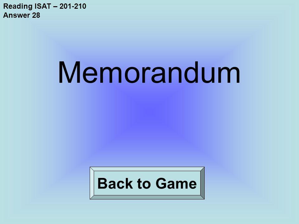 Reading ISAT – 201-210 Answer 28 Back to Game Memorandum