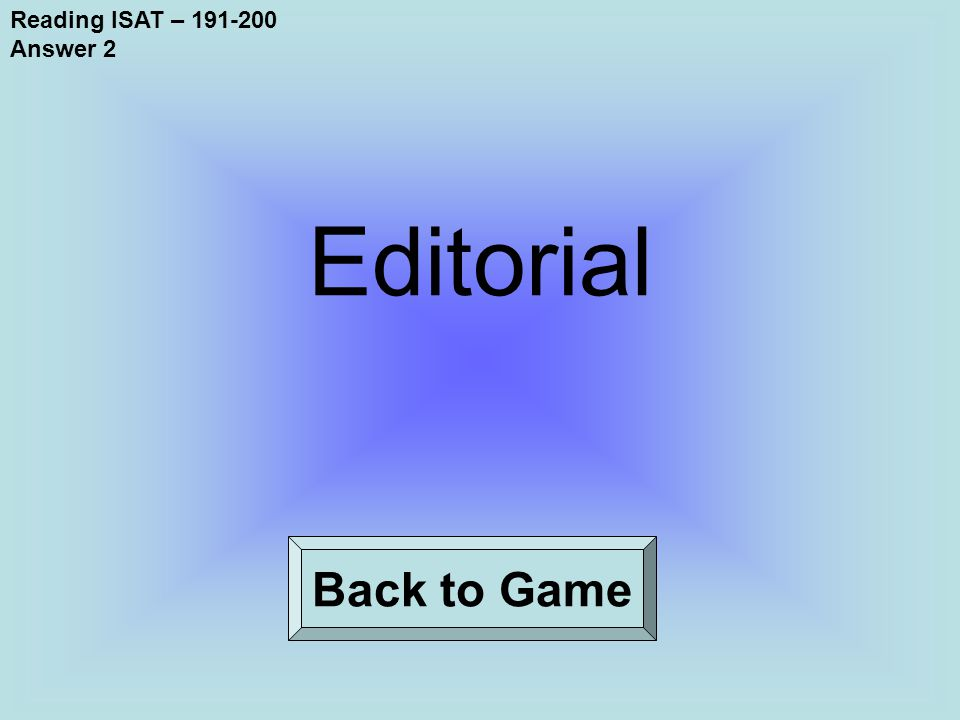 Reading ISAT – 191-200 Answer 2 Back to Game Editorial