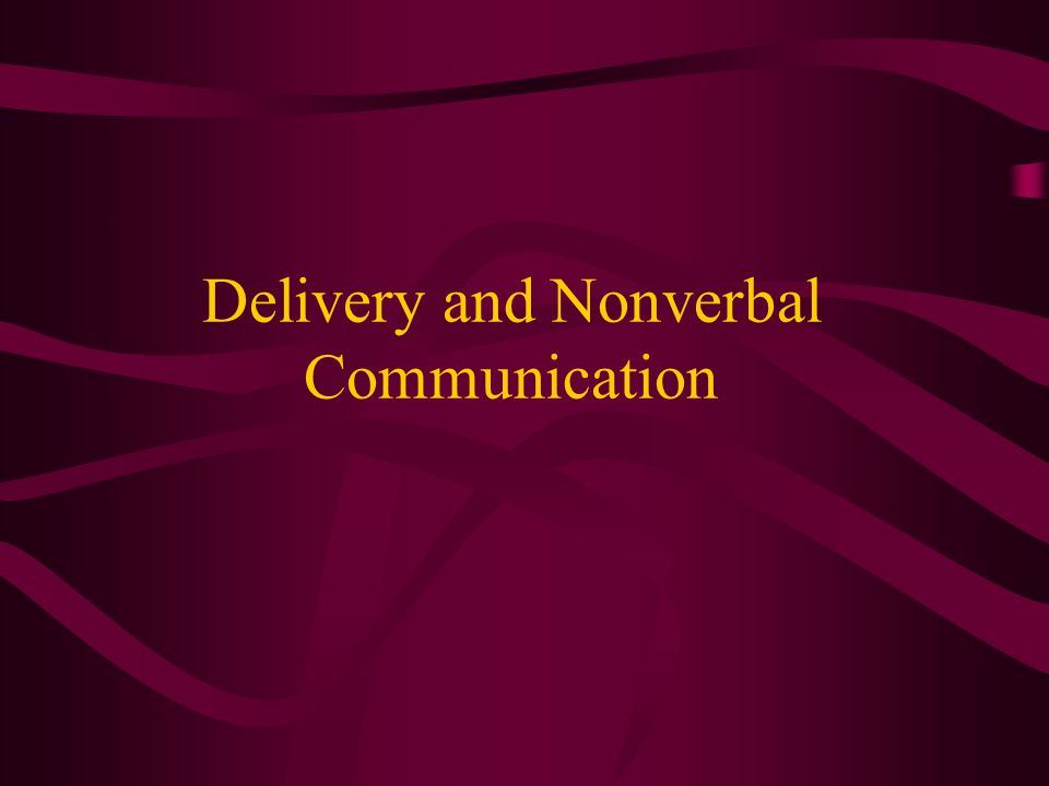 Delivery and Nonverbal Communication