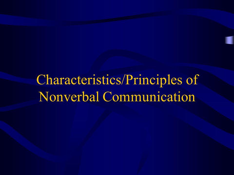 Characteristics/Principles of Nonverbal Communication