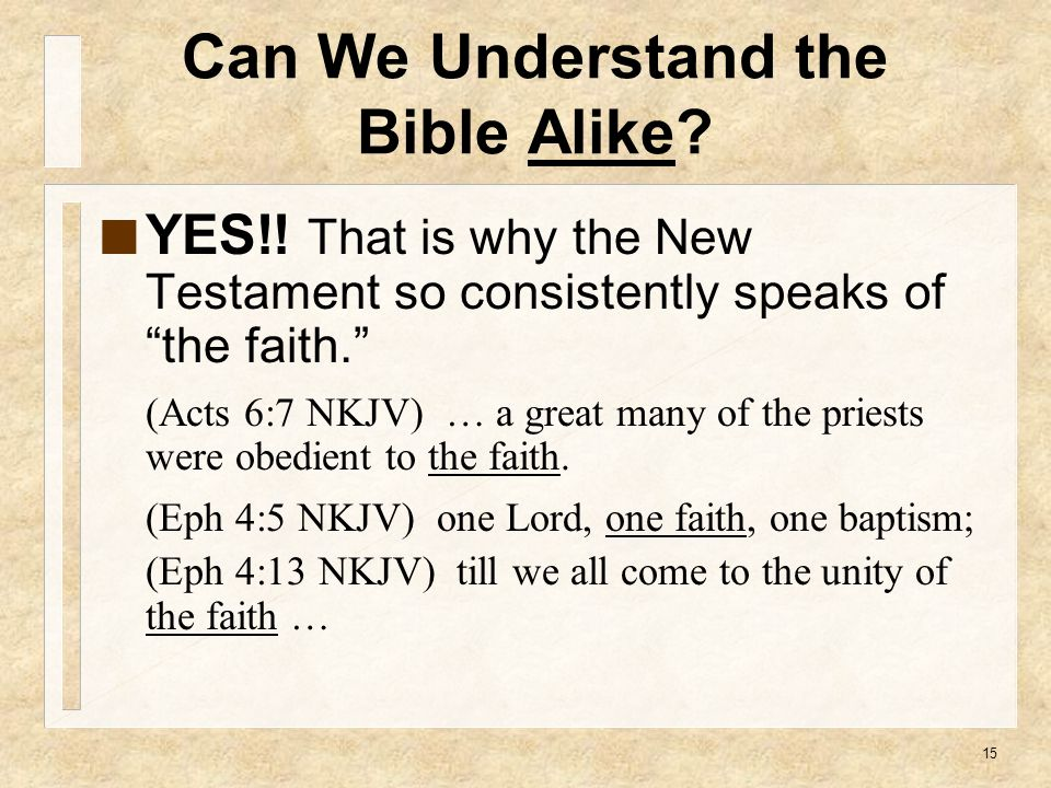 "15 YES!! That is why the New Testament so consistently speaks of ""the faith."" (Acts 6:7 NKJV) … a great many of the priests were obedient to the faith"