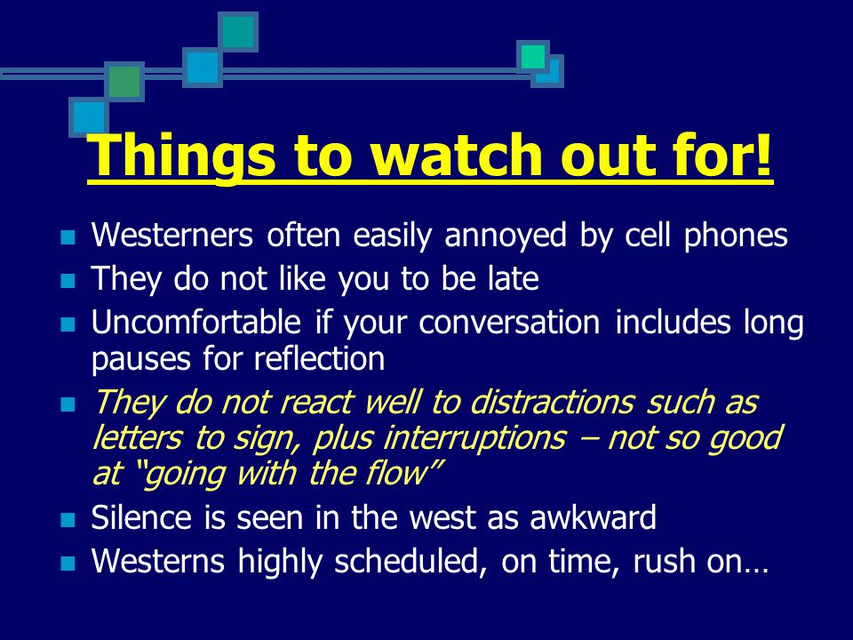 Things to watch out for.