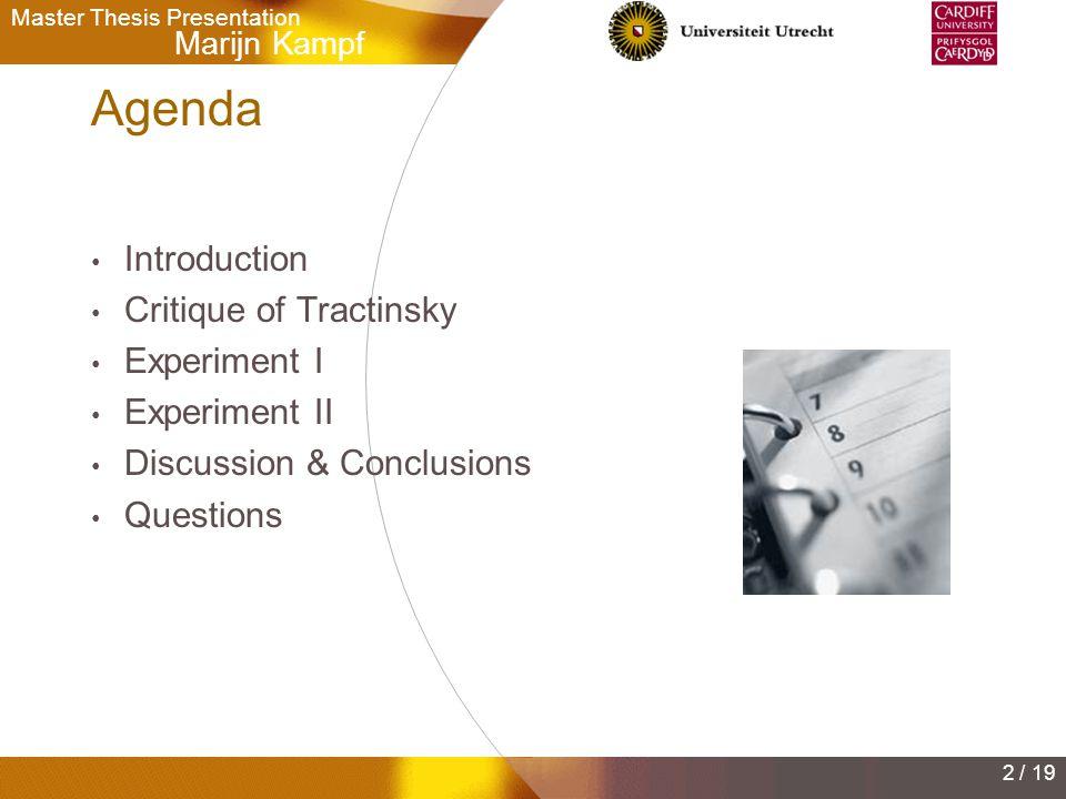 Marijn Kampf Master Thesis Presentation 2 / 19 Agenda Introduction Critique of Tractinsky Experiment I Experiment II Discussion & Conclusions Questions