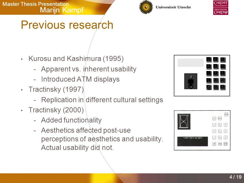 Marijn Kampf Master Thesis Presentation 4 / 19 Previous research Kurosu and Kashimura (1995) -Apparent vs.