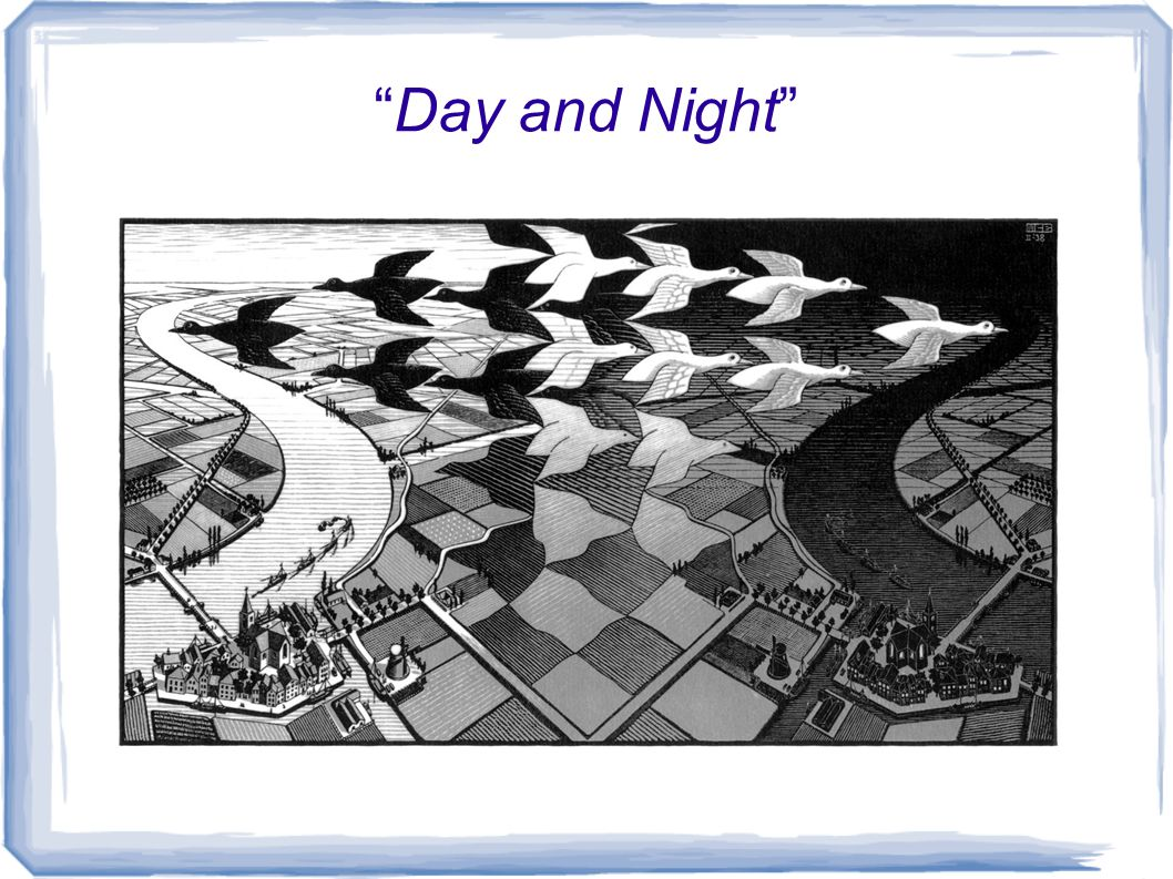 """Day and Night"""