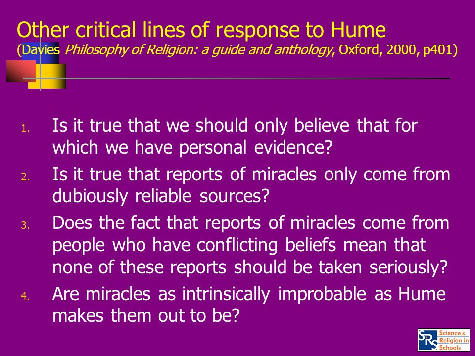 Other critical lines of response to Hume (Davies Philosophy of Religion: a guide and anthology, Oxford, 2000, p401) 1.