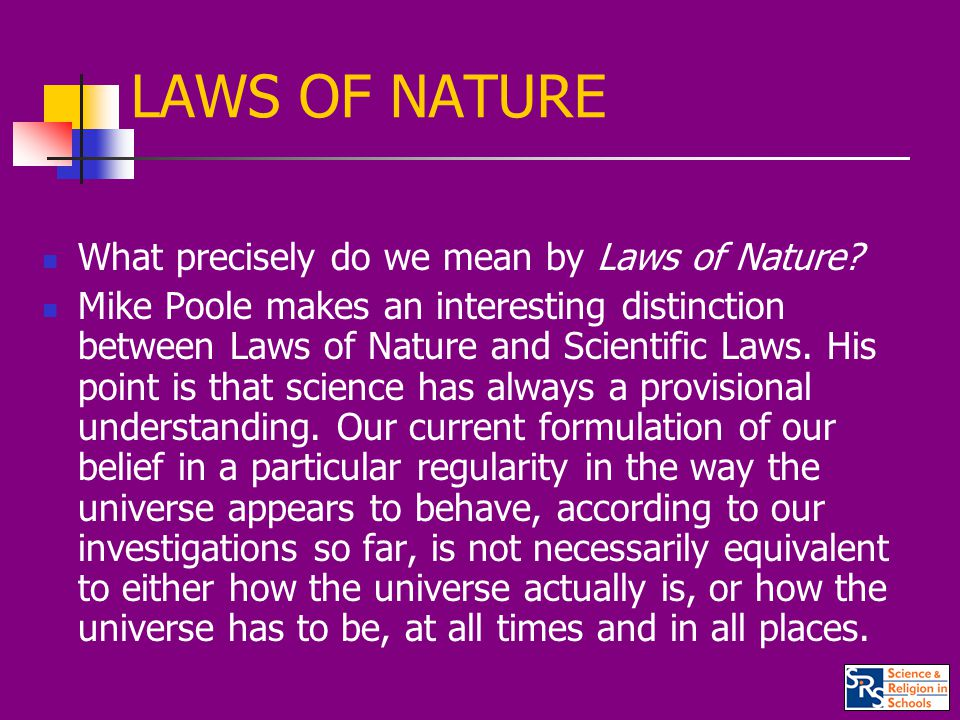 LAWS OF NATURE What precisely do we mean by Laws of Nature.
