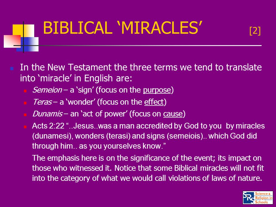 BIBLICAL 'MIRACLES' [3] One typical classification is as follows: Miracles of nature – eg.
