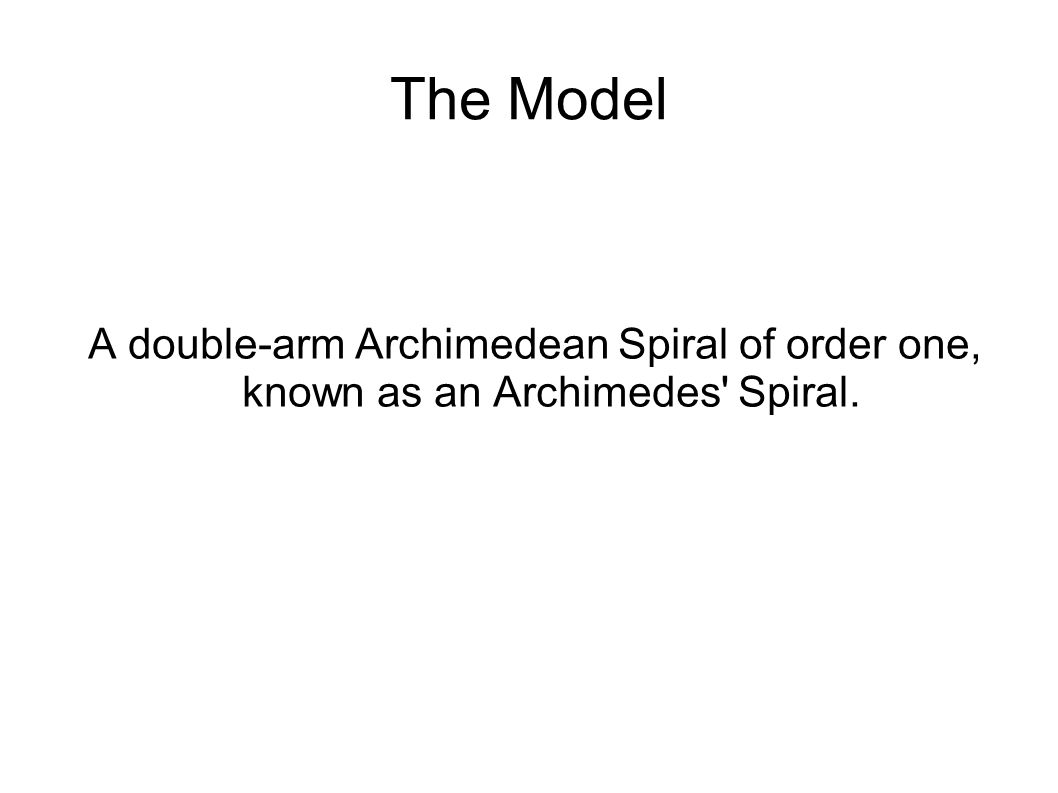 The Model A double-arm Archimedean Spiral of order one, known as an Archimedes' Spiral.