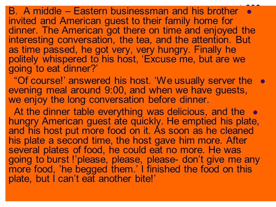 es B. A middle – Eastern businessman and his brother invited and American guest to their family home for dinner. The American got there on time and en