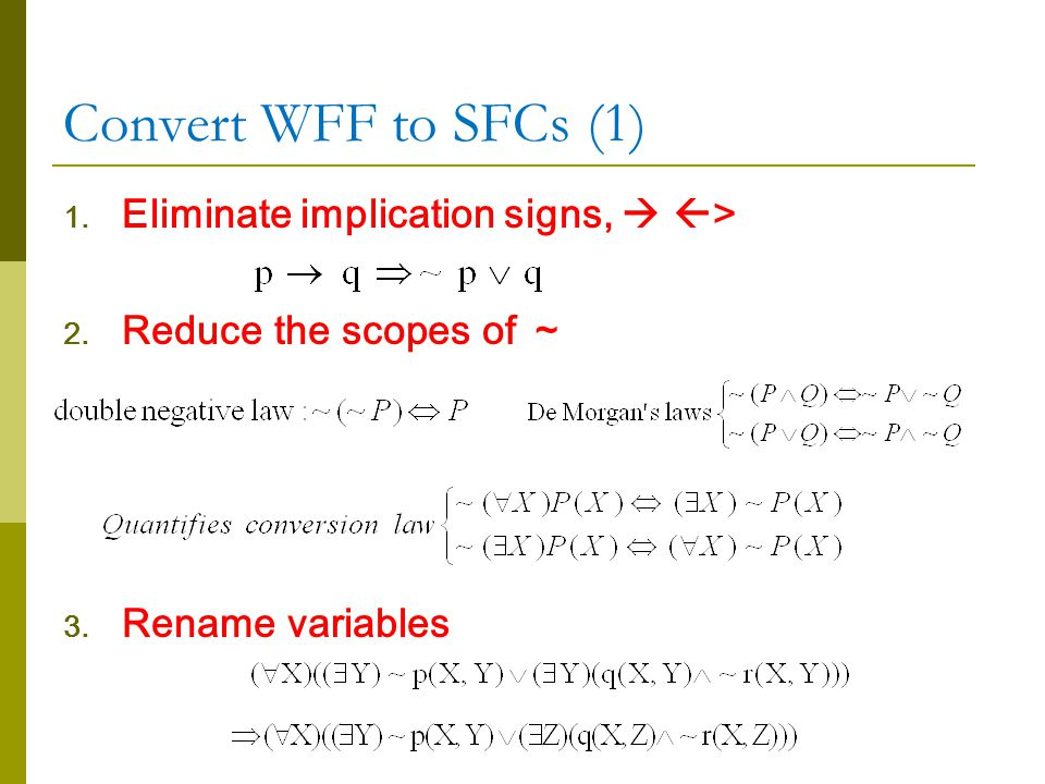 Convert WFF to SFCs (1) 1. Eliminate implication signs,   > 2.