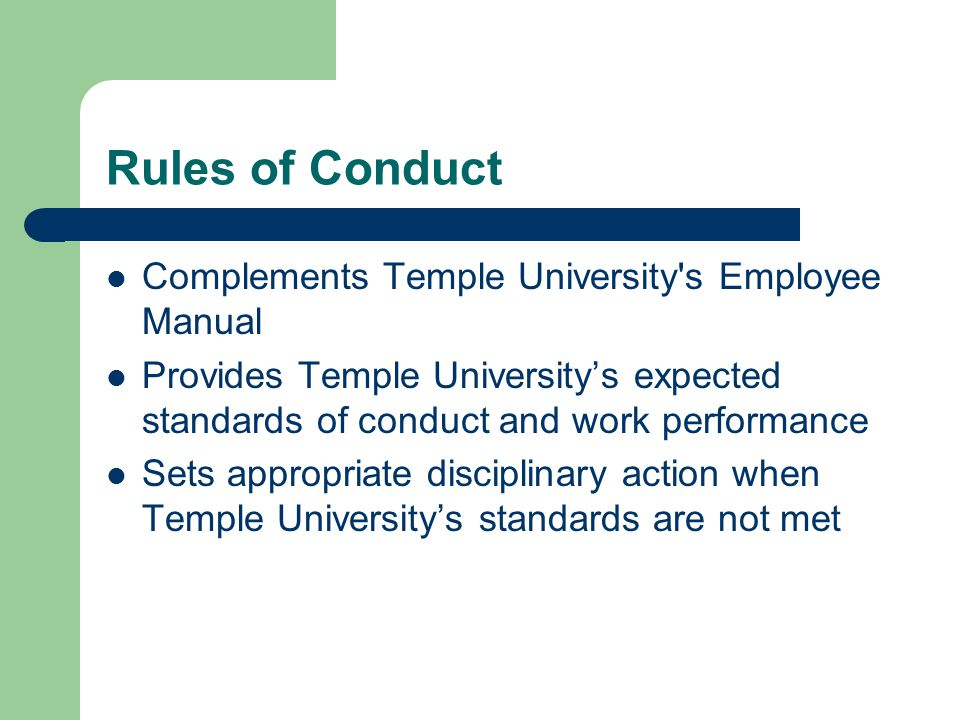 Rules of Conduct Replaces Work Rules as of July 1, 2006 Applies to all Temple employees, including non-union employees