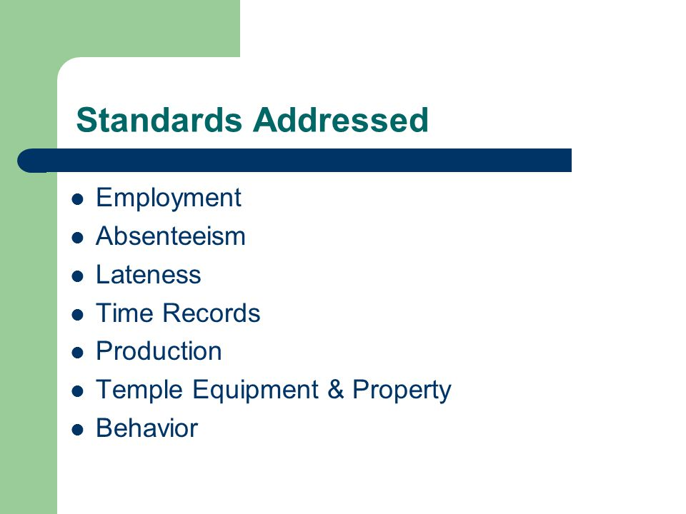 Standards Addressed Employment Absenteeism Lateness Time Records Production Temple Equipment & Property Behavior