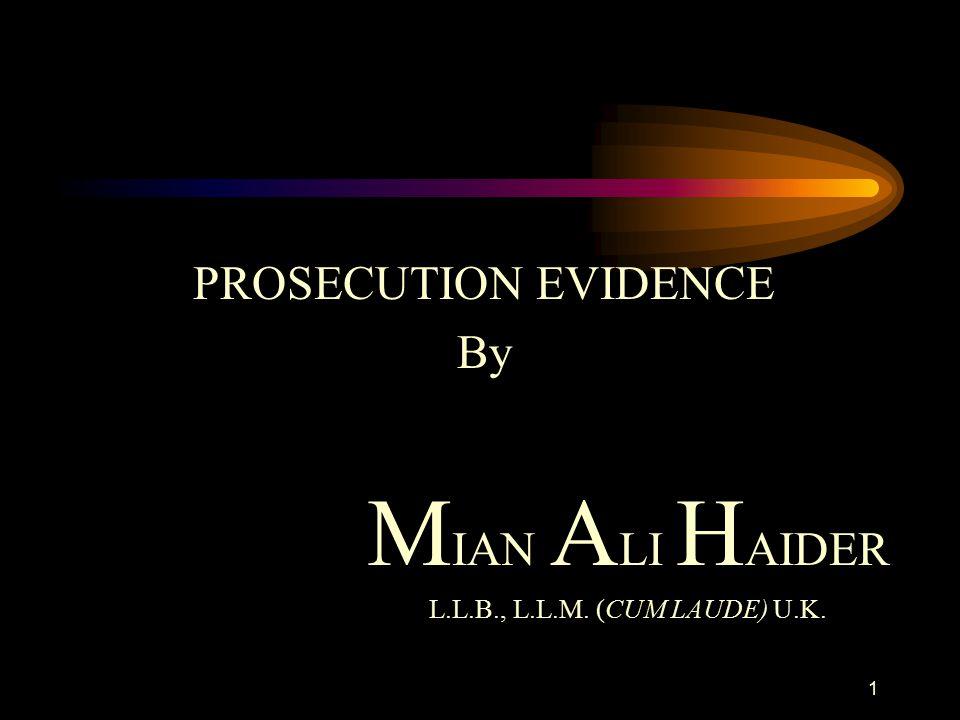 1 PROSECUTION EVIDENCE By M IAN A LI H AIDER L.L.B., L.L.M. (CUM LAUDE) U.K.
