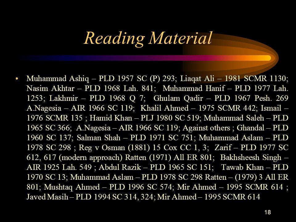 Reading Material Muhammad Ashiq – PLD 1957 SC (P) 293; Liaqat Ali – 1981 SCMR 1130; Nasim Akhtar – PLD 1968 Lah. 841; Muhammad Hanif – PLD 1977 Lah. 1