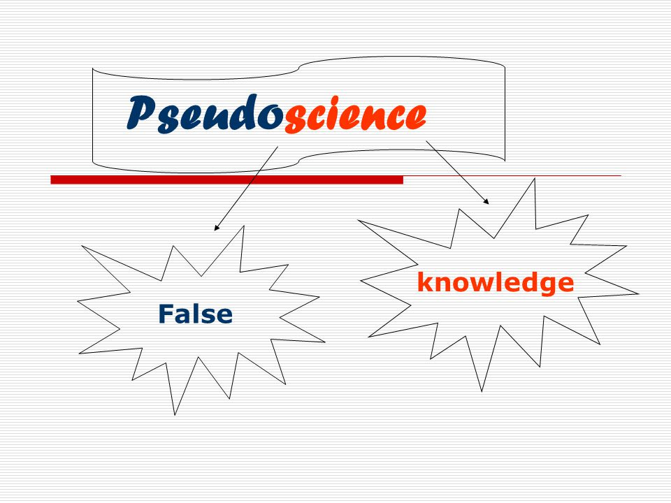 Pseudoscience False knowledge