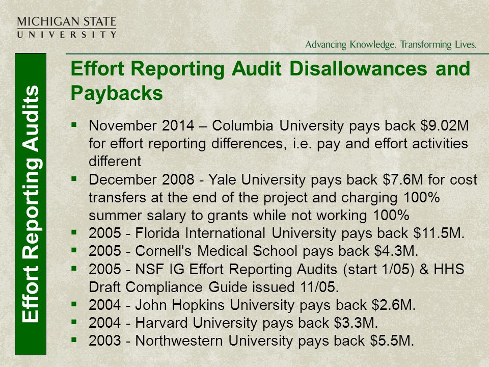Effort Reporting Audits Effort Reporting Audit Disallowances and Paybacks  November 2014 – Columbia University pays back $9.02M for effort reporting differences, i.e.