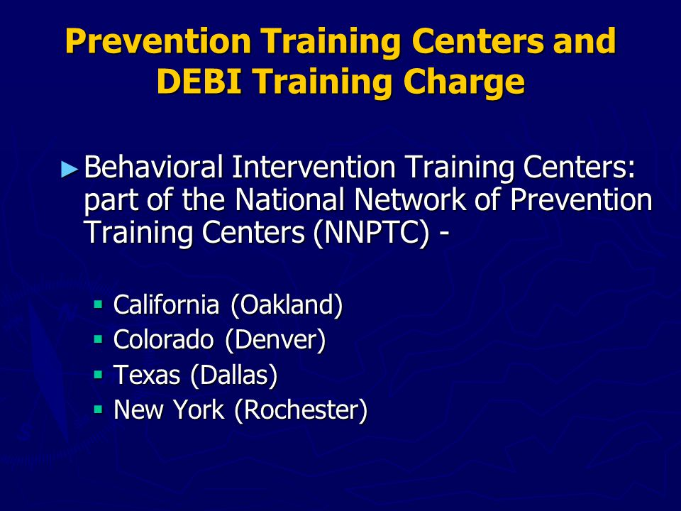 DEBI Trainings Offered by PTCs ► Individual-Level (ILI)  RESPECT (fall 2005)  CLEAR PCM (fall 2006) ► Group-Level (GLI)  Healthy Relationships  VOICES/VOCES  Many Men Many Voices*