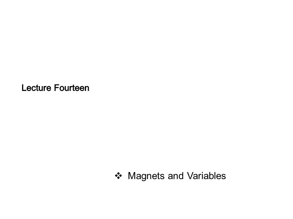  Magnets and Variables