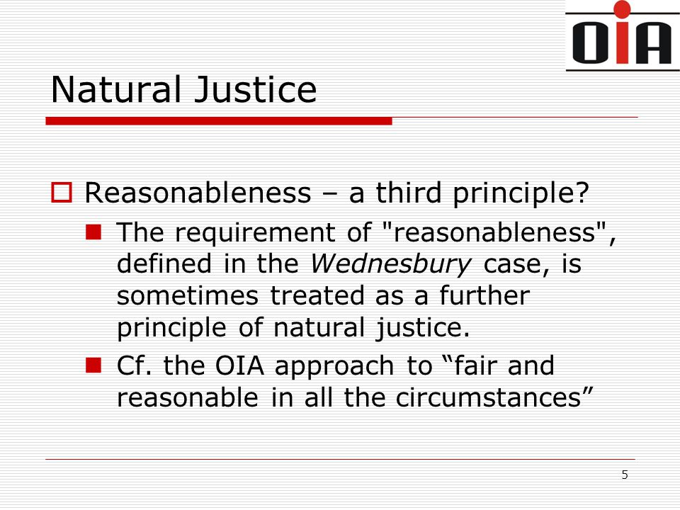 Natural Justice  Reasonableness – a third principle.
