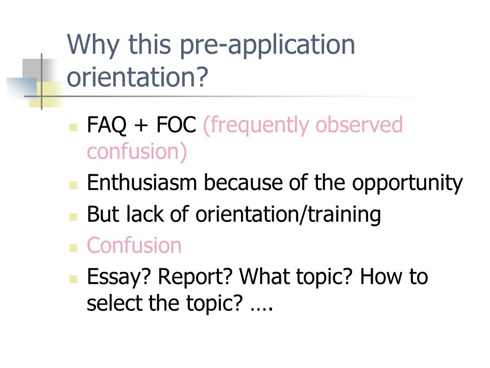 Why this pre-application orientation.