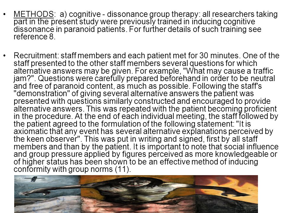 METHODS:a) cognitive ‑ dissonance group therapy: all researchers taking part in the present study were previously trained in inducing cognitive dissonance in paranoid patients.
