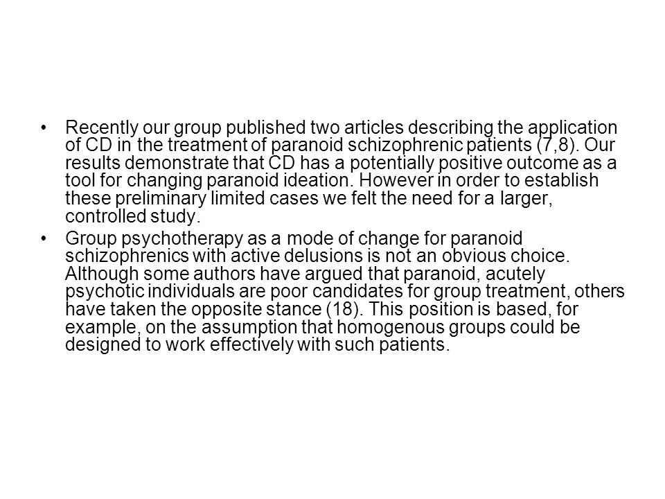 Recently our group published two articles describing the application of CD in the treatment of paranoid schizophrenic patients (7,8).