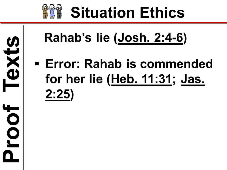 Situation Ethics Rahab's lie (Josh.