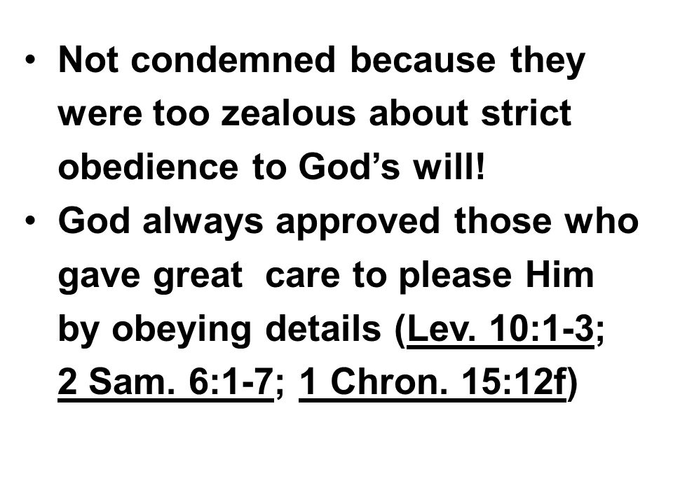 Not condemned because they were too zealous about strict obedience to God's will.