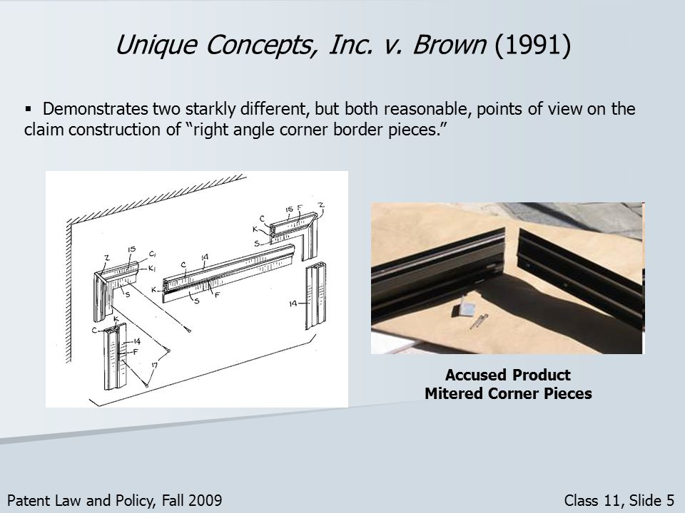  Demonstrates two starkly different, but both reasonable, points of view on the claim construction of right angle corner border pieces. Unique Concepts, Inc.