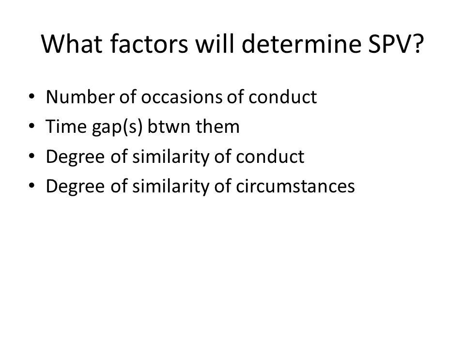 What factors will determine SPV.