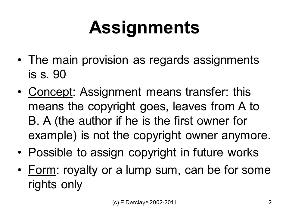 Assignments The main provision as regards assignments is s.