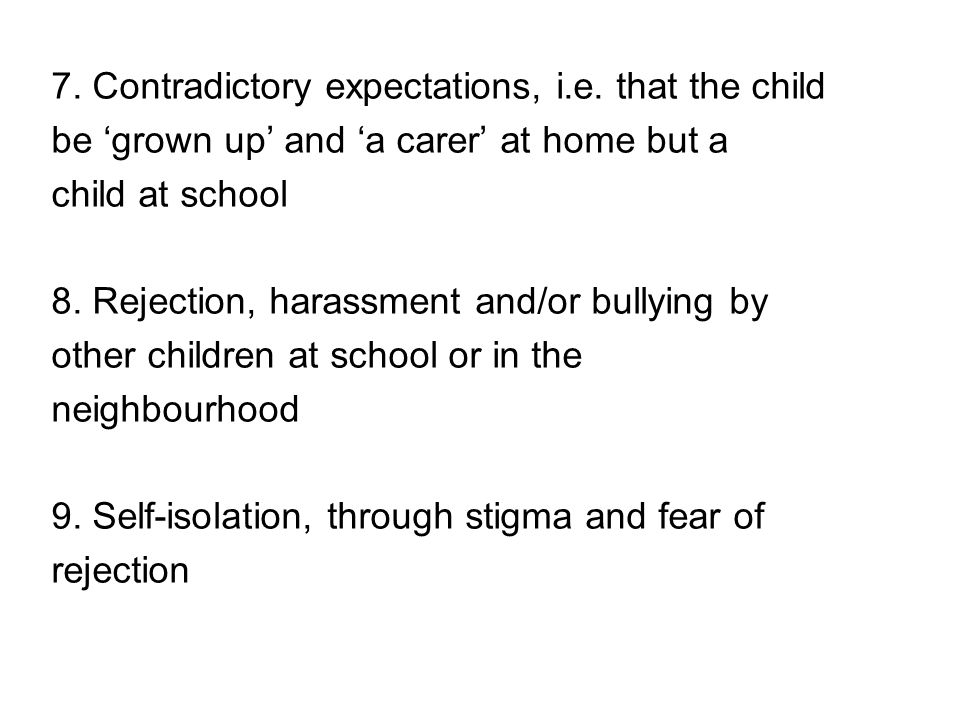10.To understand what is and what is not acceptable behaviour from an adult 11.