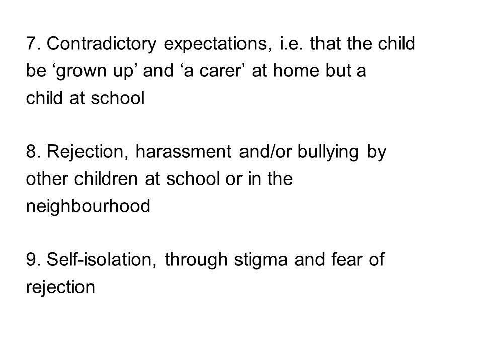 7. Contradictory expectations, i.e.