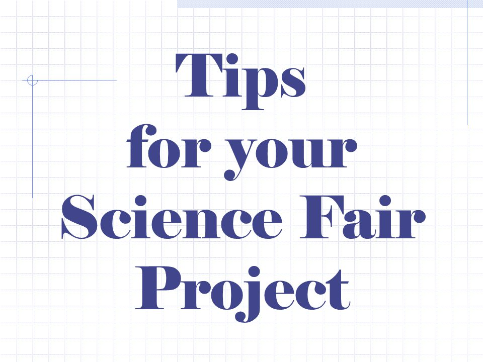 Tips for your Science Fair Project