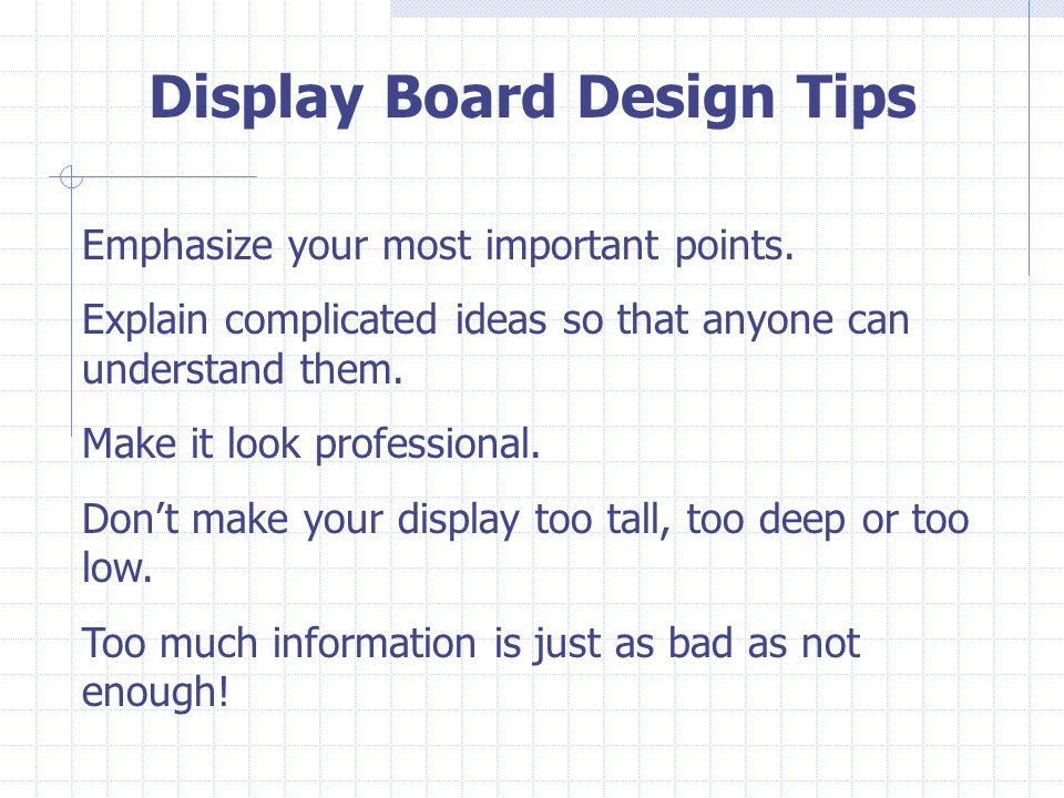 Display Part II: Fonts Use a font size of at least 16 points for your main body text.