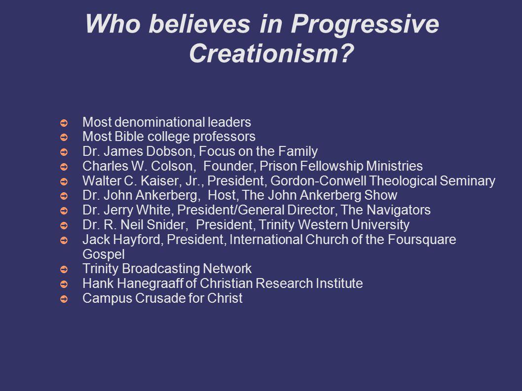 Who believes in Progressive Creationism.