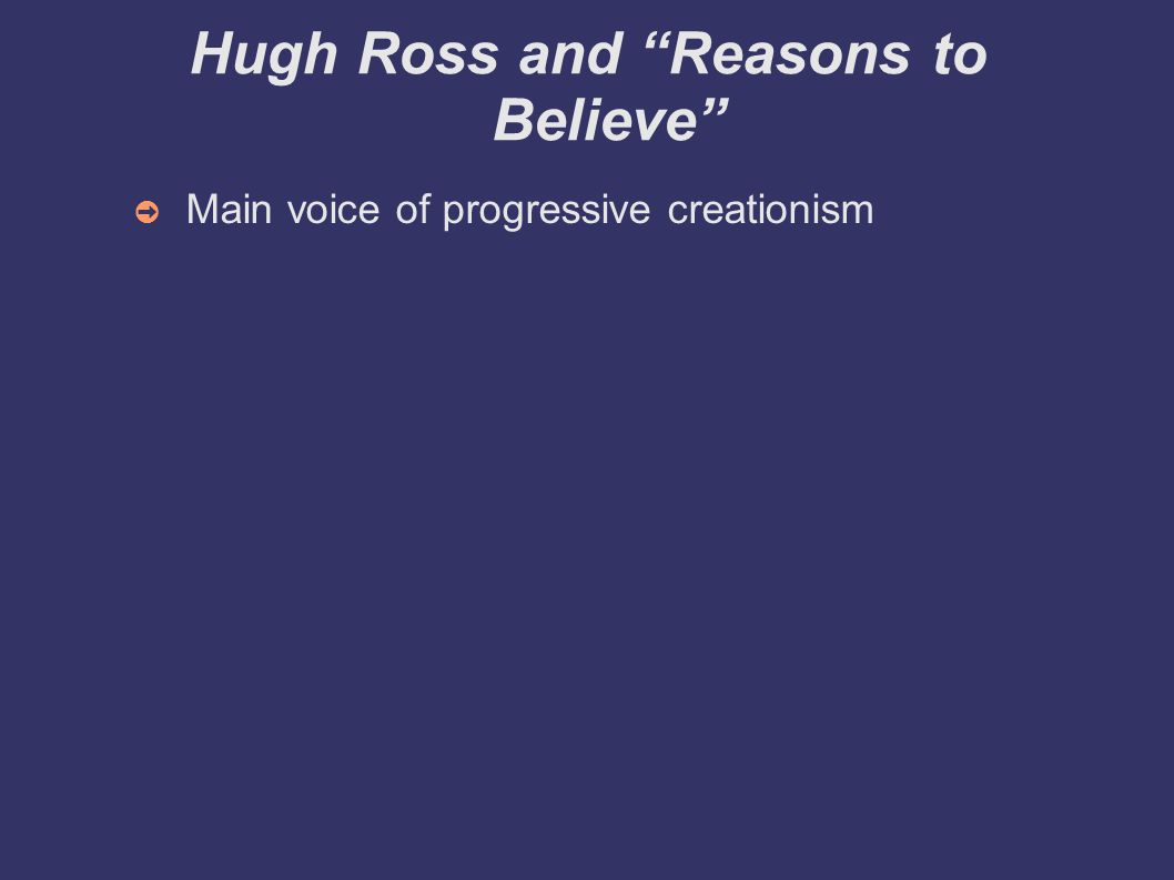Hugh Ross and Reasons to Believe ➲ Main voice of progressive creationism