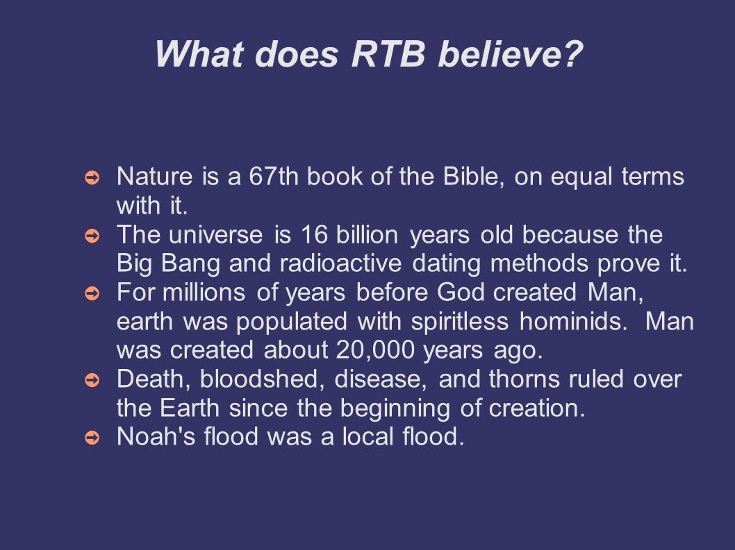 What does RTB believe. ➲ Nature is a 67th book of the Bible, on equal terms with it.