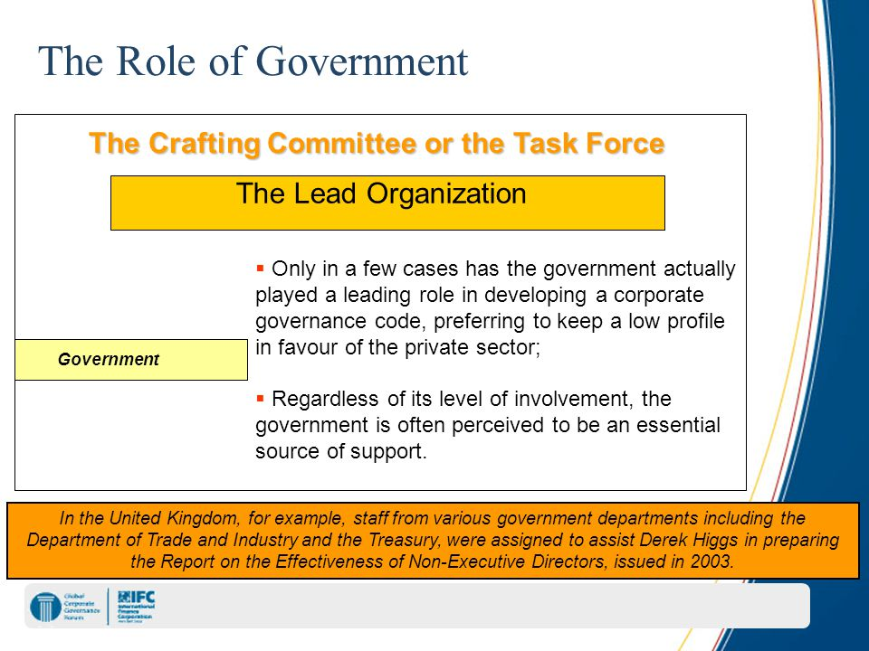 The Role of Government The Lead Organization The Crafting Committee or the Task Force Government In the United Kingdom, for example, staff from variou
