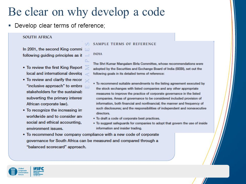 Be clear on why develop a code  Develop clear terms of reference;