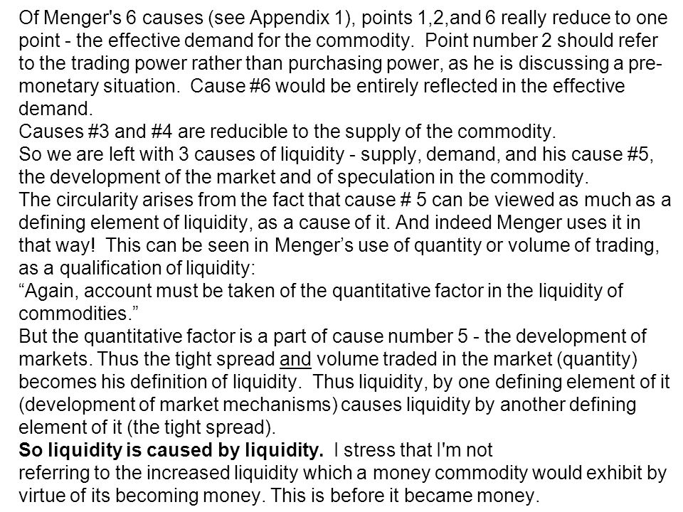 Of Menger s 6 causes (see Appendix 1), points 1,2,and 6 really reduce to one point - the effective demand for the commodity.