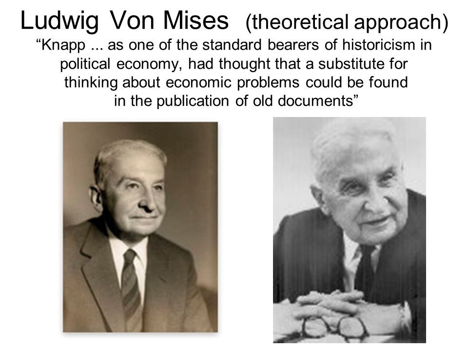 Ludwig Von Mises (theoretical approach) Knapp...