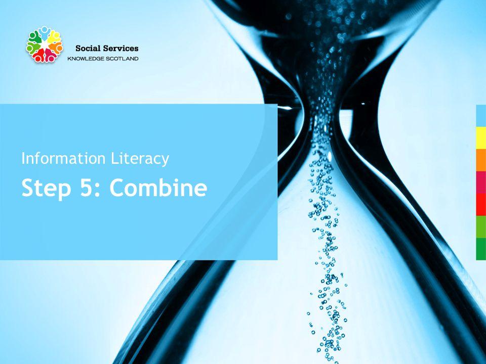 Step 5: Combine Information Literacy